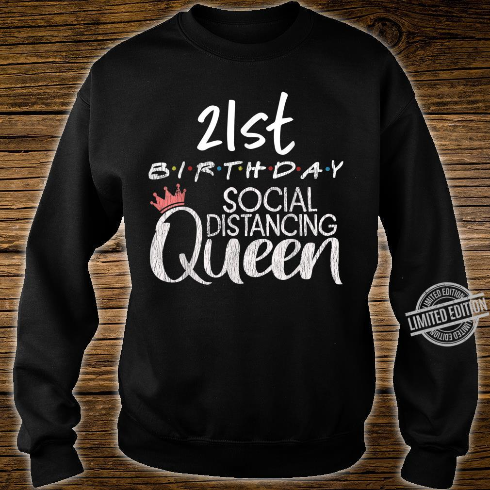 21st Birthday Social Distancing Queen Quarantine Birthday Shirt sweater