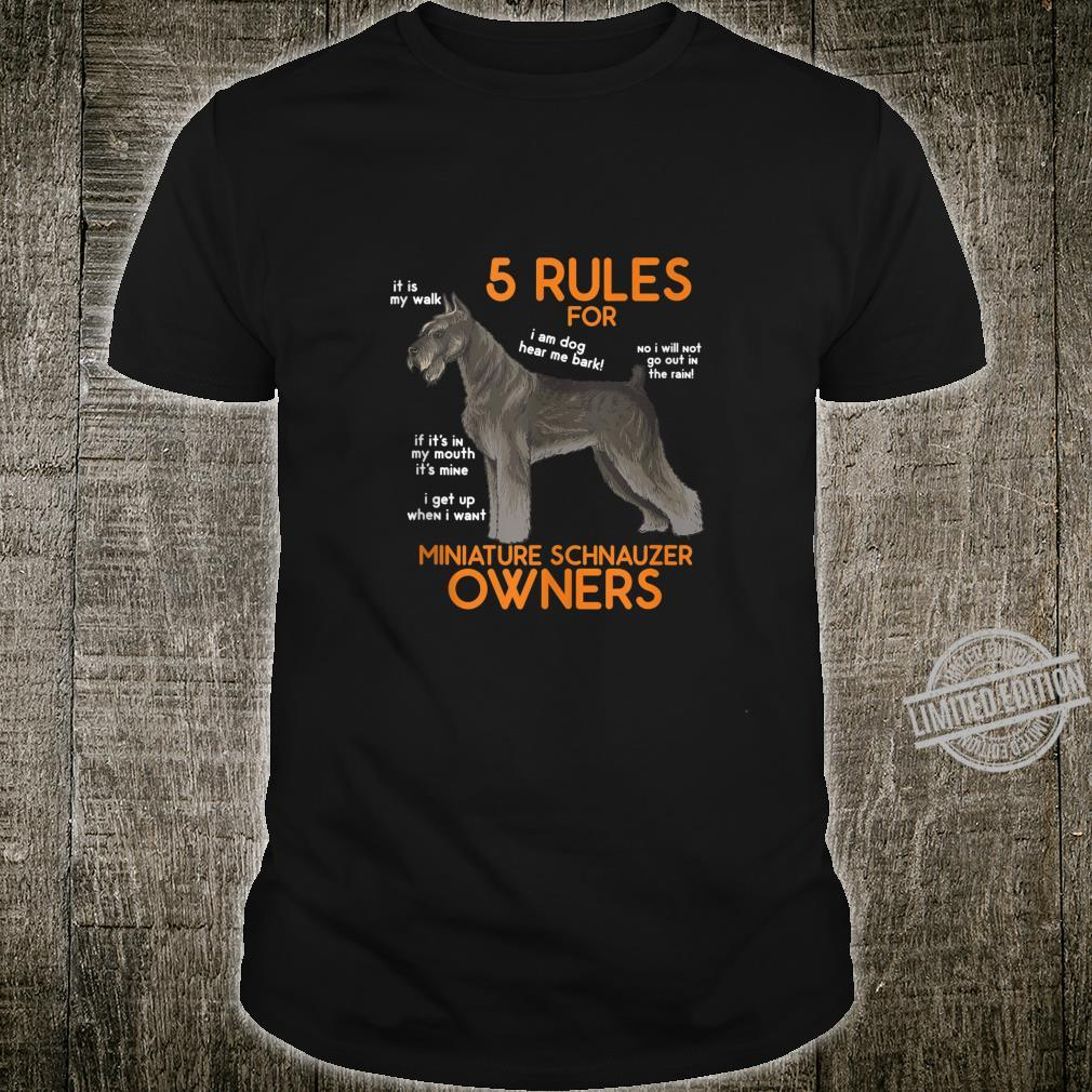 5 Rules for Miniature Schnauzer Owners Shirt