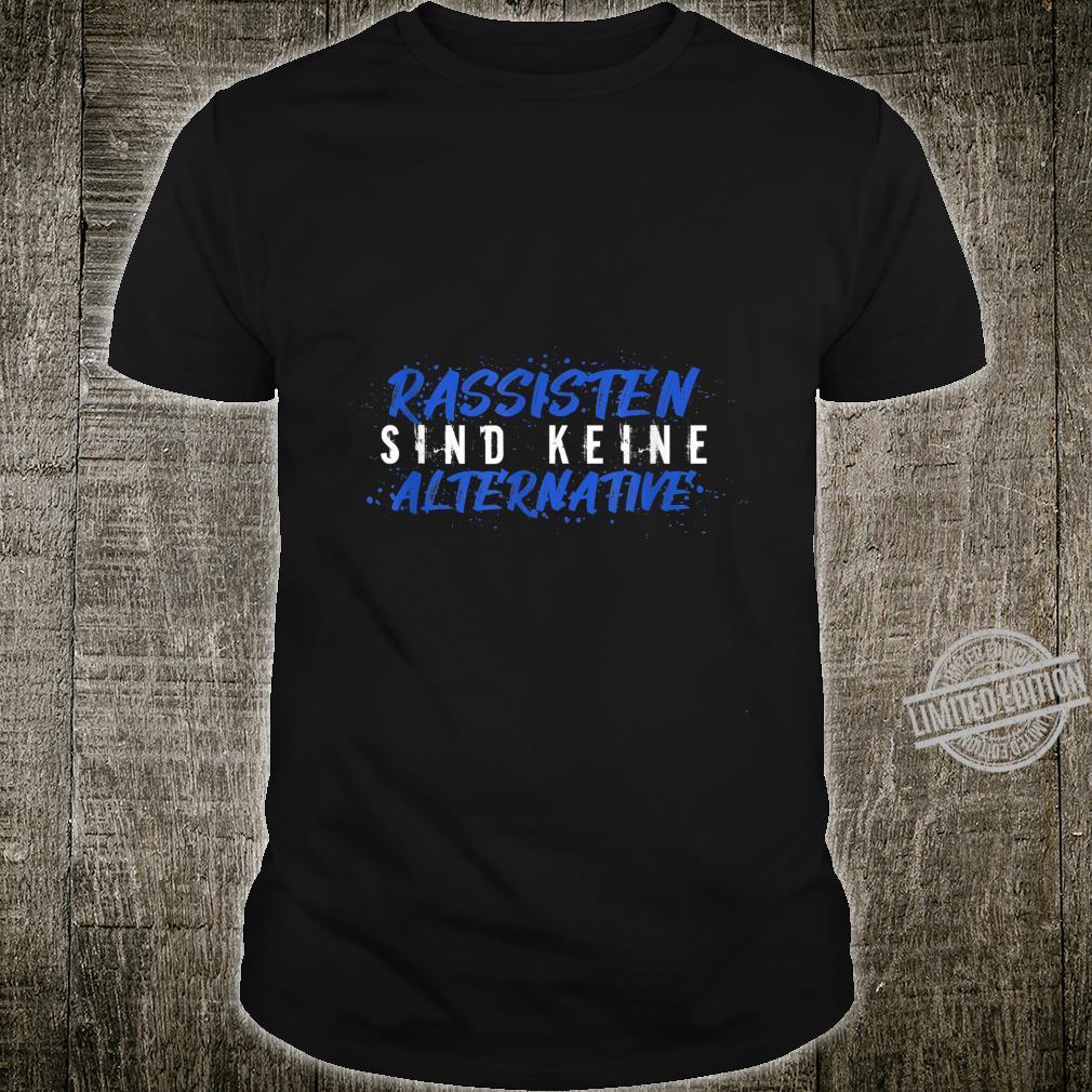 Anti Rechts Rassismus I Demo Politik Statement Geschenk Shirt