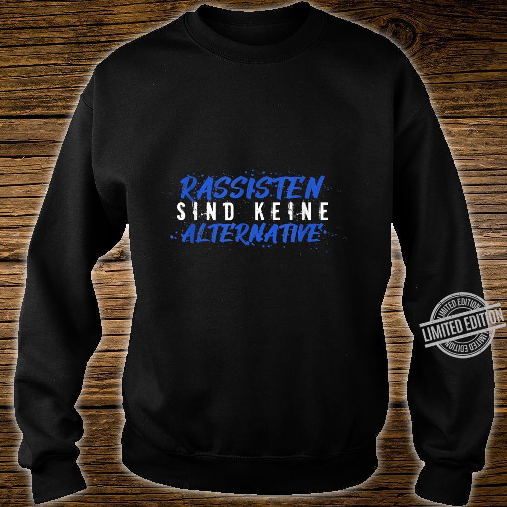 Anti Rechts Rassismus I Demo Politik Statement Geschenk Shirt sweater