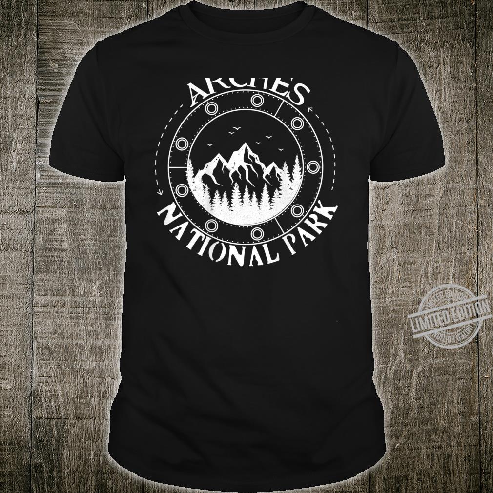 Arches National Park Fun Great Idea Shirt