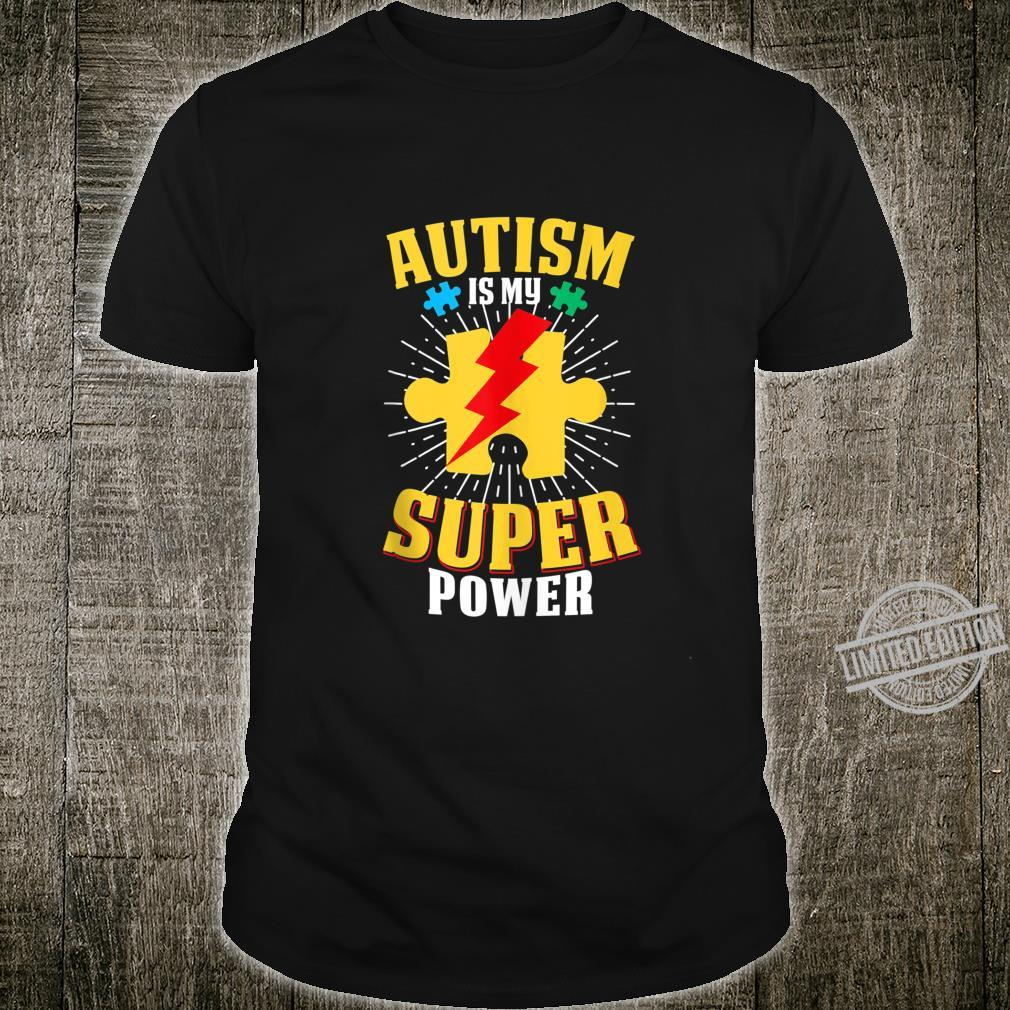 Autism Is My Super Power Autism Awareness For Shirt