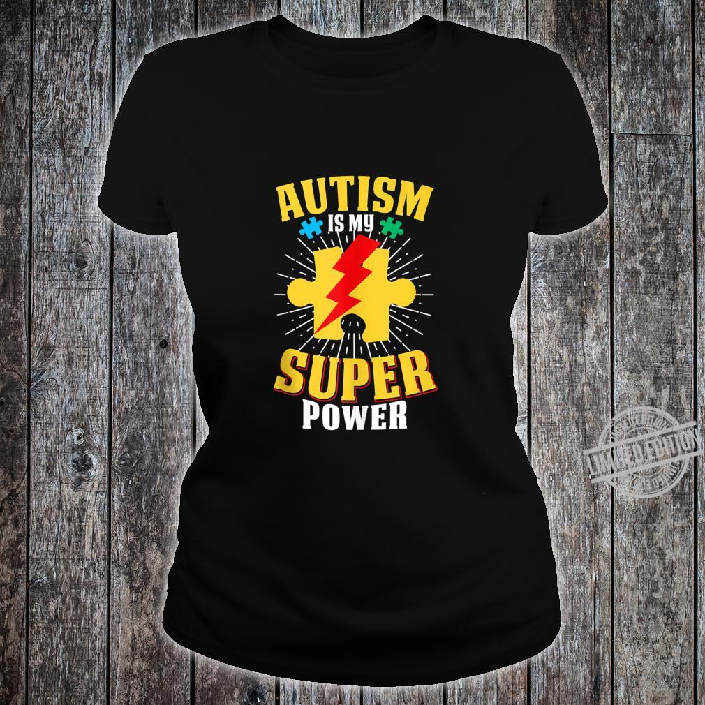 Autism Is My Super Power Autism Awareness For Shirt ladies tee