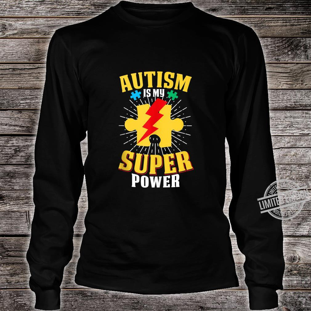 Autism Is My Super Power Autism Awareness For Shirt long sleeved