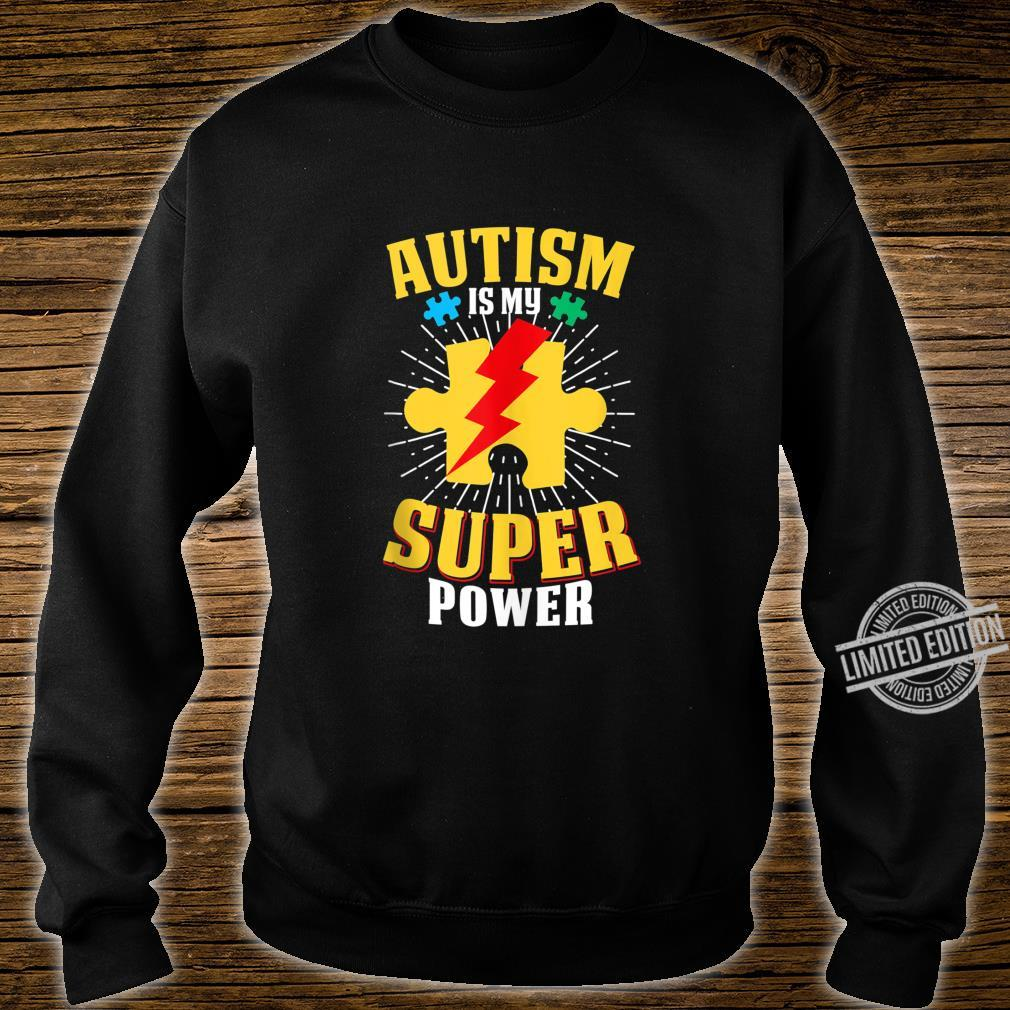 Autism Is My Super Power Autism Awareness For Shirt sweater