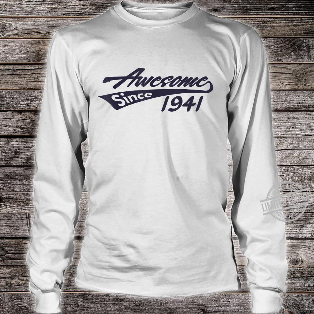 Awesome Since 1941 79th Birthday Shirt long sleeved