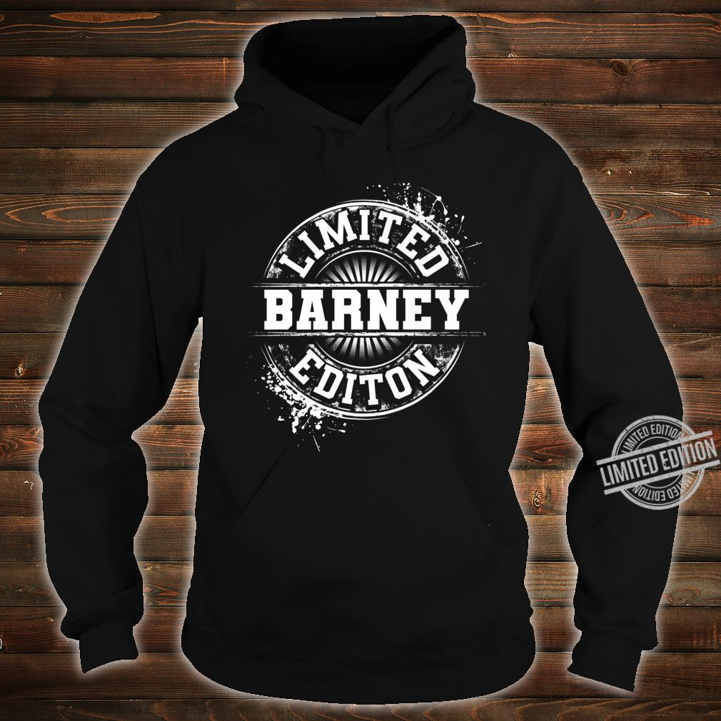 BARNEY Limited Edition Personalized Name Joke Shirt hoodie
