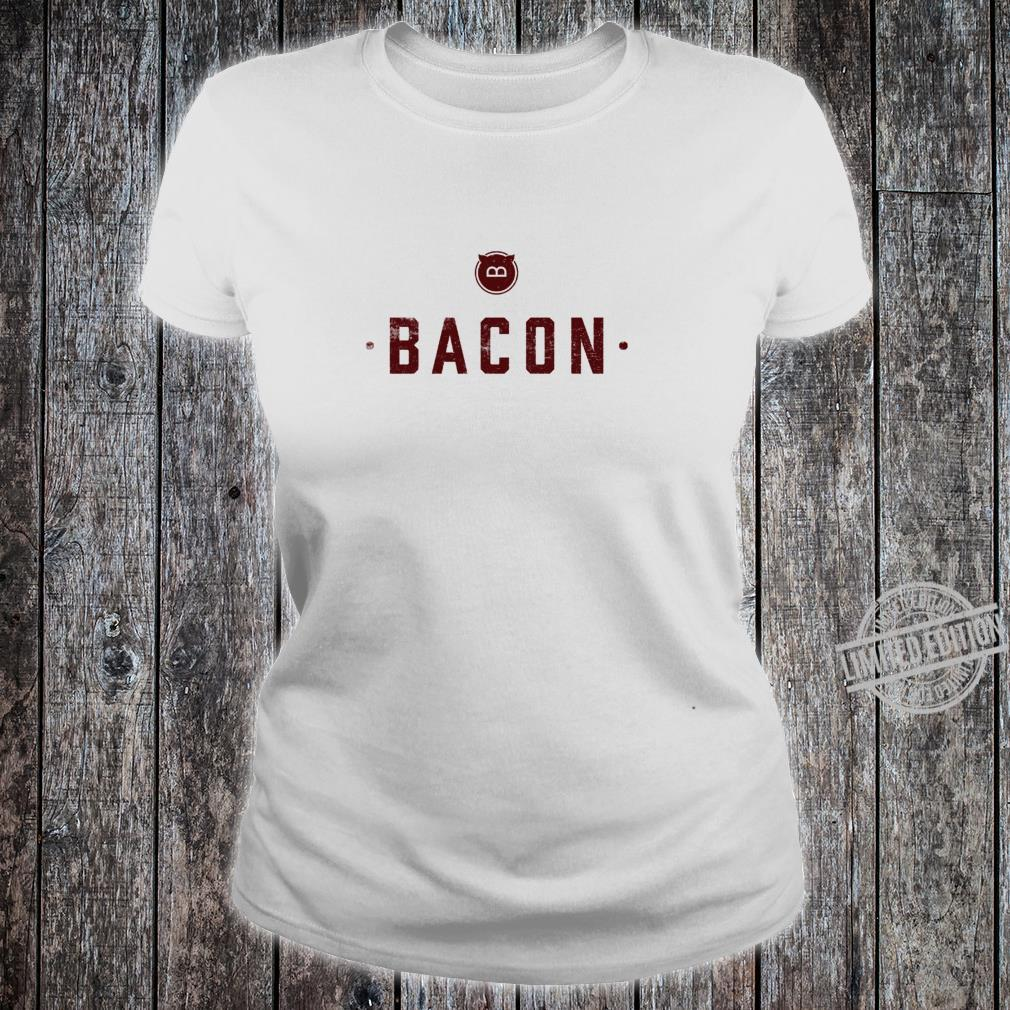 Bacon Meats All that needs to be said Pork Pig Shirt ladies tee