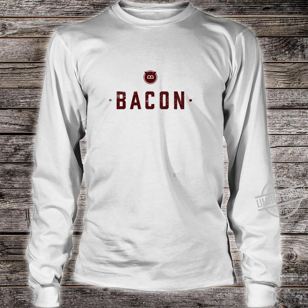 Bacon Meats All that needs to be said Pork Pig Shirt long sleeved