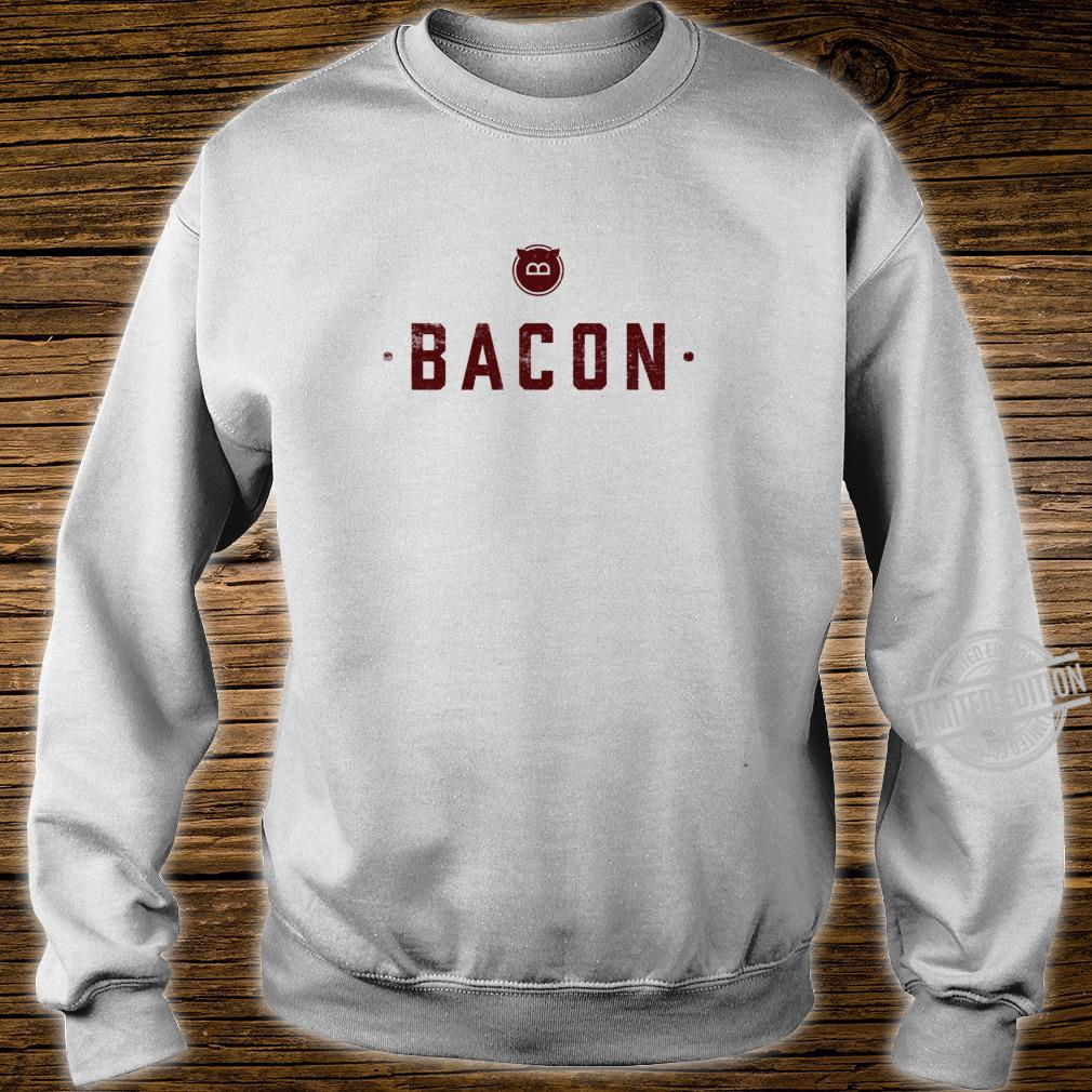 Bacon Meats All that needs to be said Pork Pig Shirt sweater