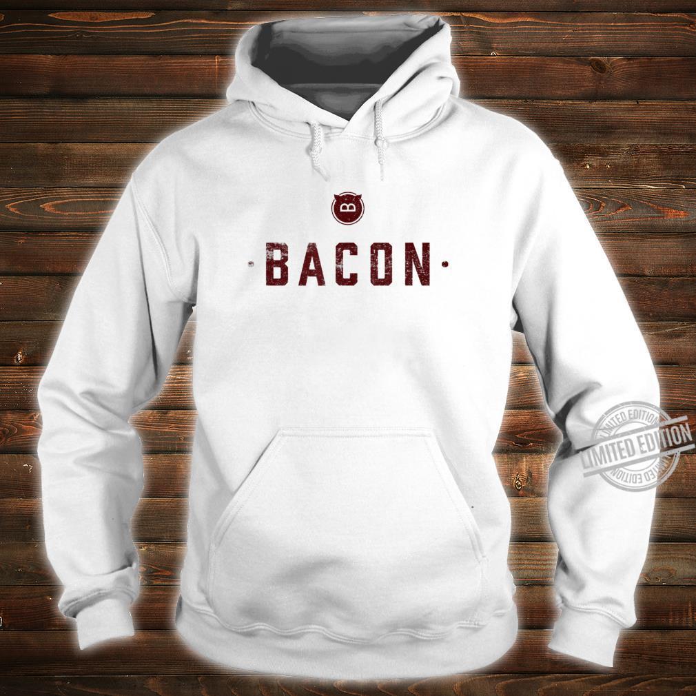 Bacon Meats Alles zu sagen Lustiges Schweinefleisch Shirt hoodie