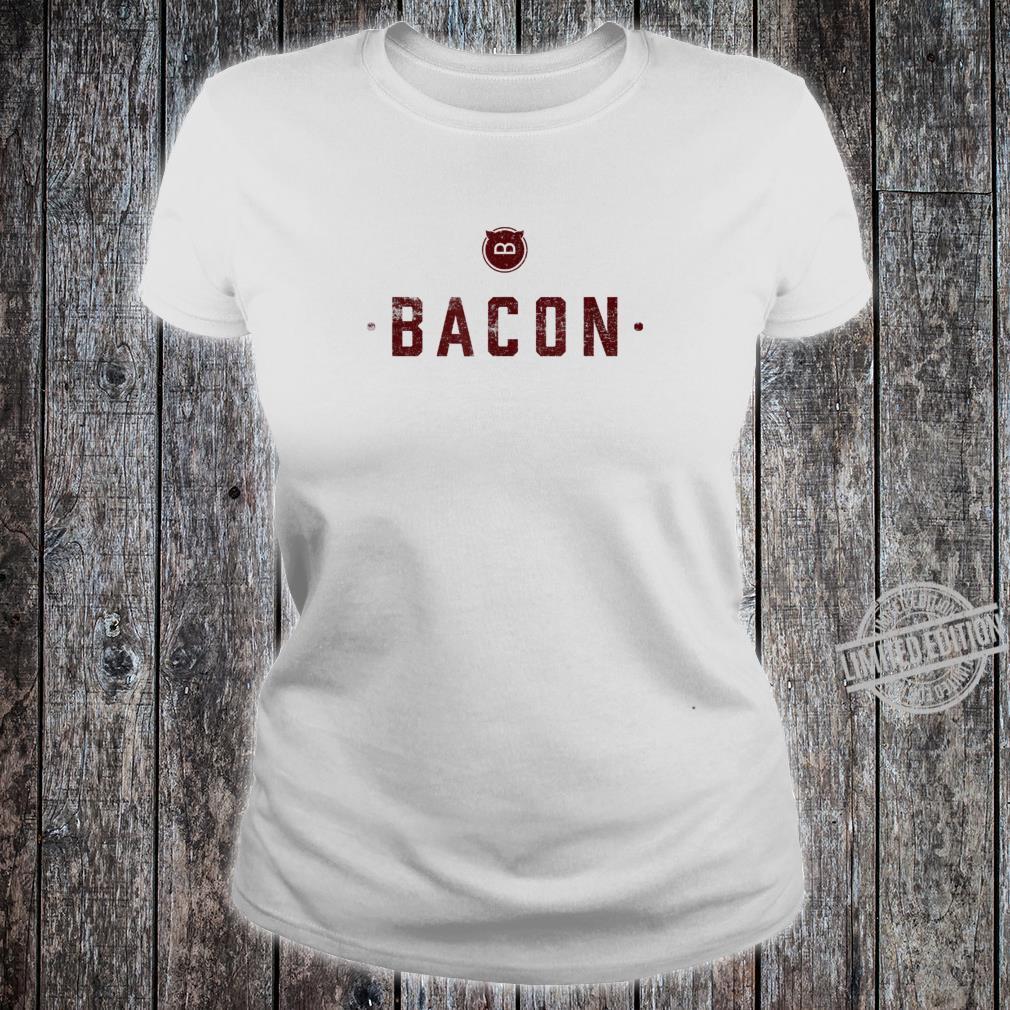 Bacon Meats Alles zu sagen Lustiges Schweinefleisch Shirt ladies tee