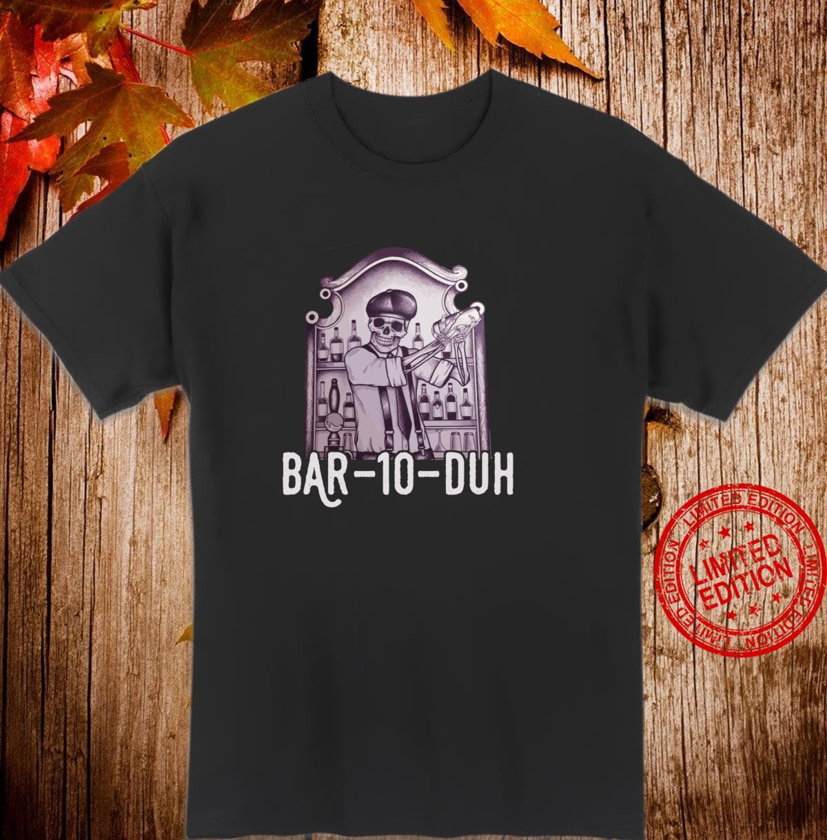 Bar 10 Duh Bartender Skeleton Shirt