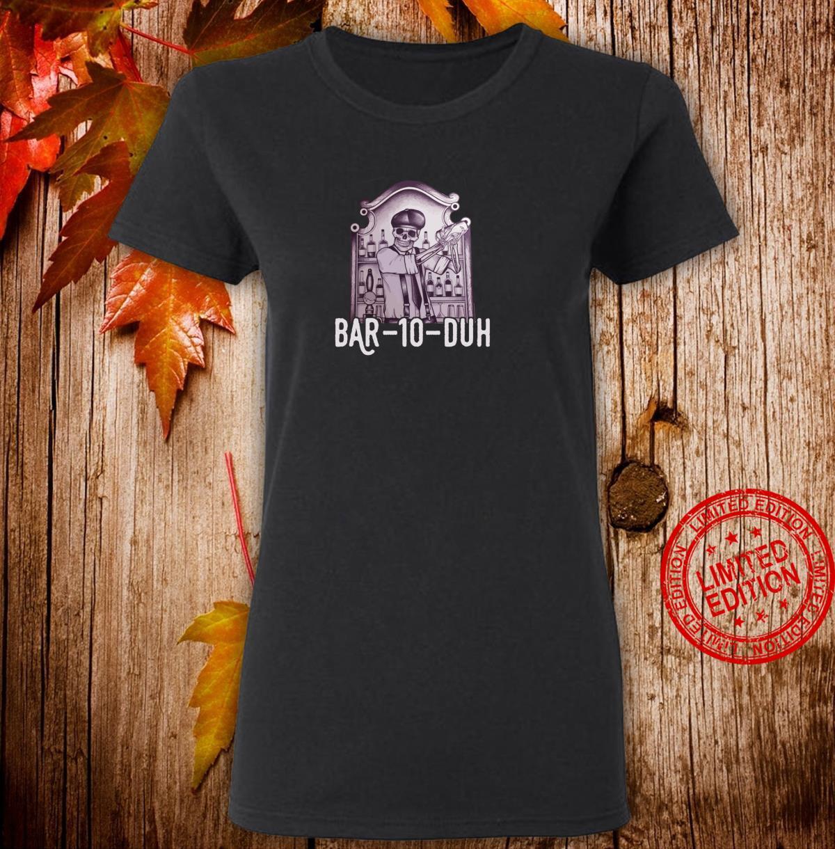 Bar 10 Duh Bartender Skeleton Shirt ladies tee