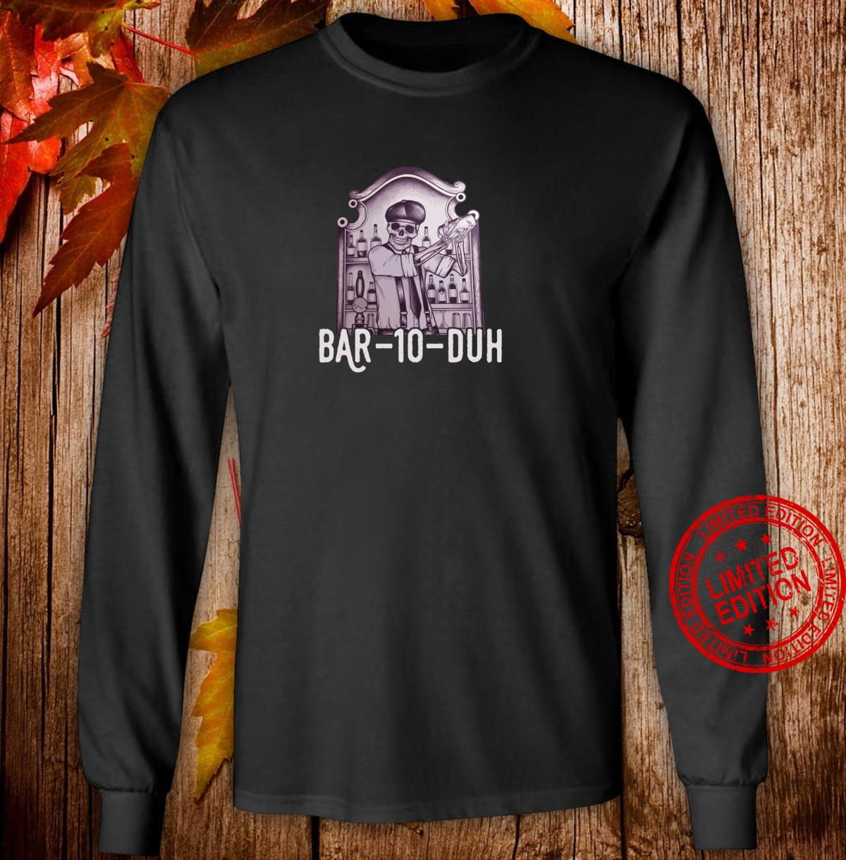 Bar 10 Duh Bartender Skeleton Shirt long sleeved