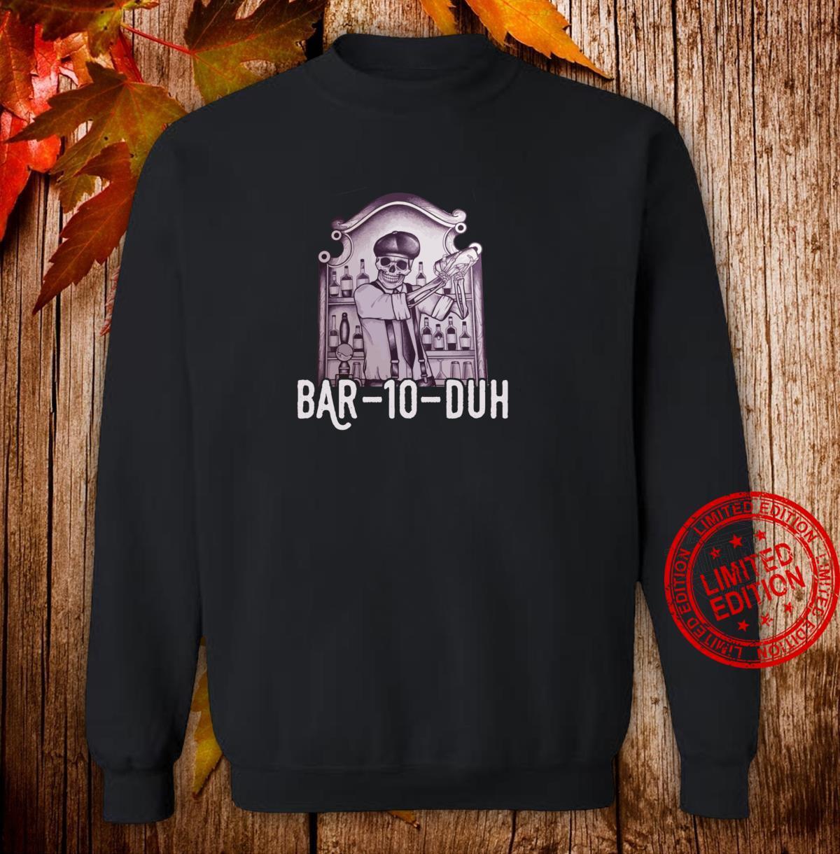 Bar 10 Duh Bartender Skeleton Shirt sweater