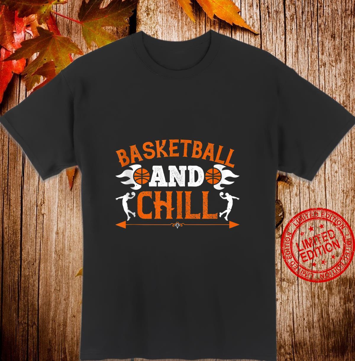 Basketball And Chill Shirt