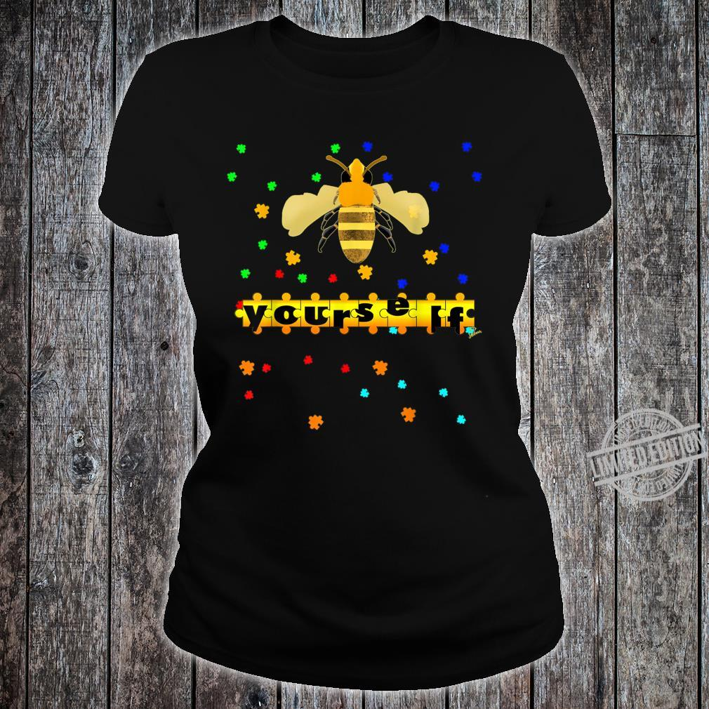 Be Yourself vesp or bee Outfit puzzle for autism awareness Shirt ladies tee