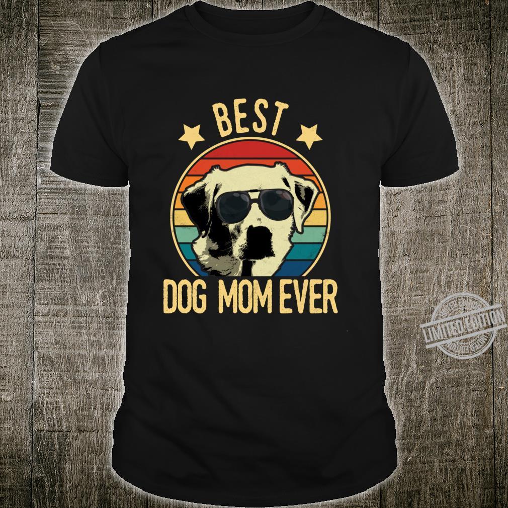 Best Dog Mom Ever Labrador Retrievers Mother's Day Shirt