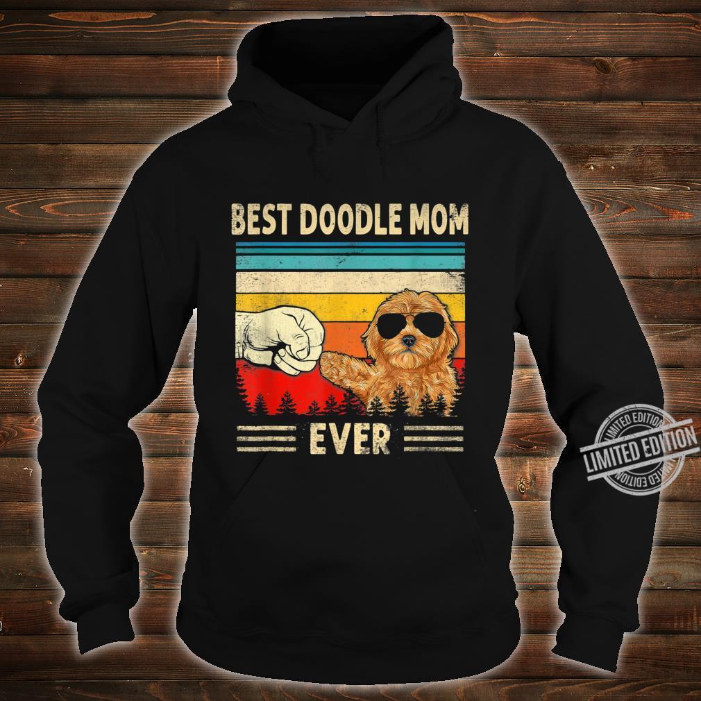 Best Doodle Mom Ever Goldendoodle Dog Mom Mother's Day Shirt hoodie