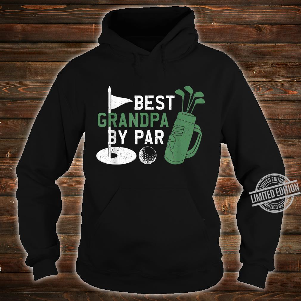 Best Grandpa By Par Golf Fathers Day DAD Shirt hoodie