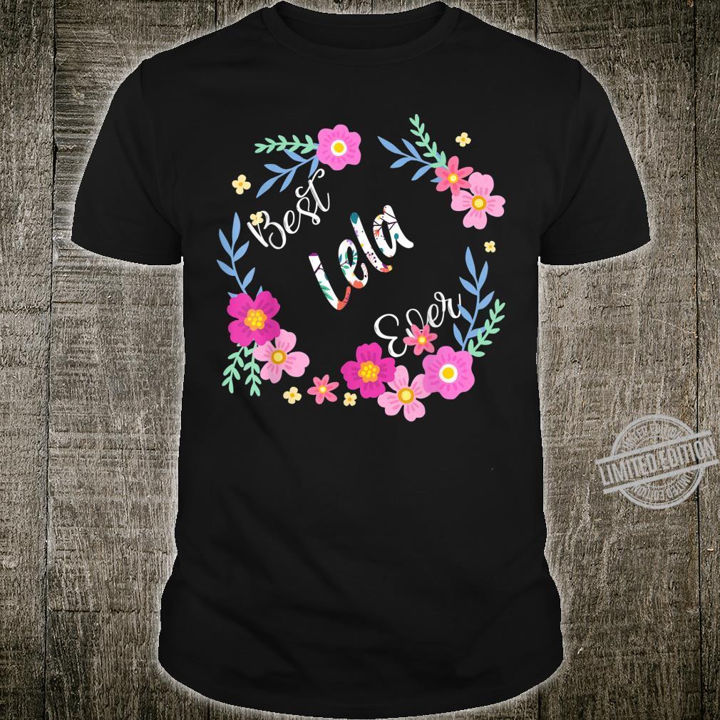 Best Lela Ever Happiness Flower Art Mother's Day Shirt