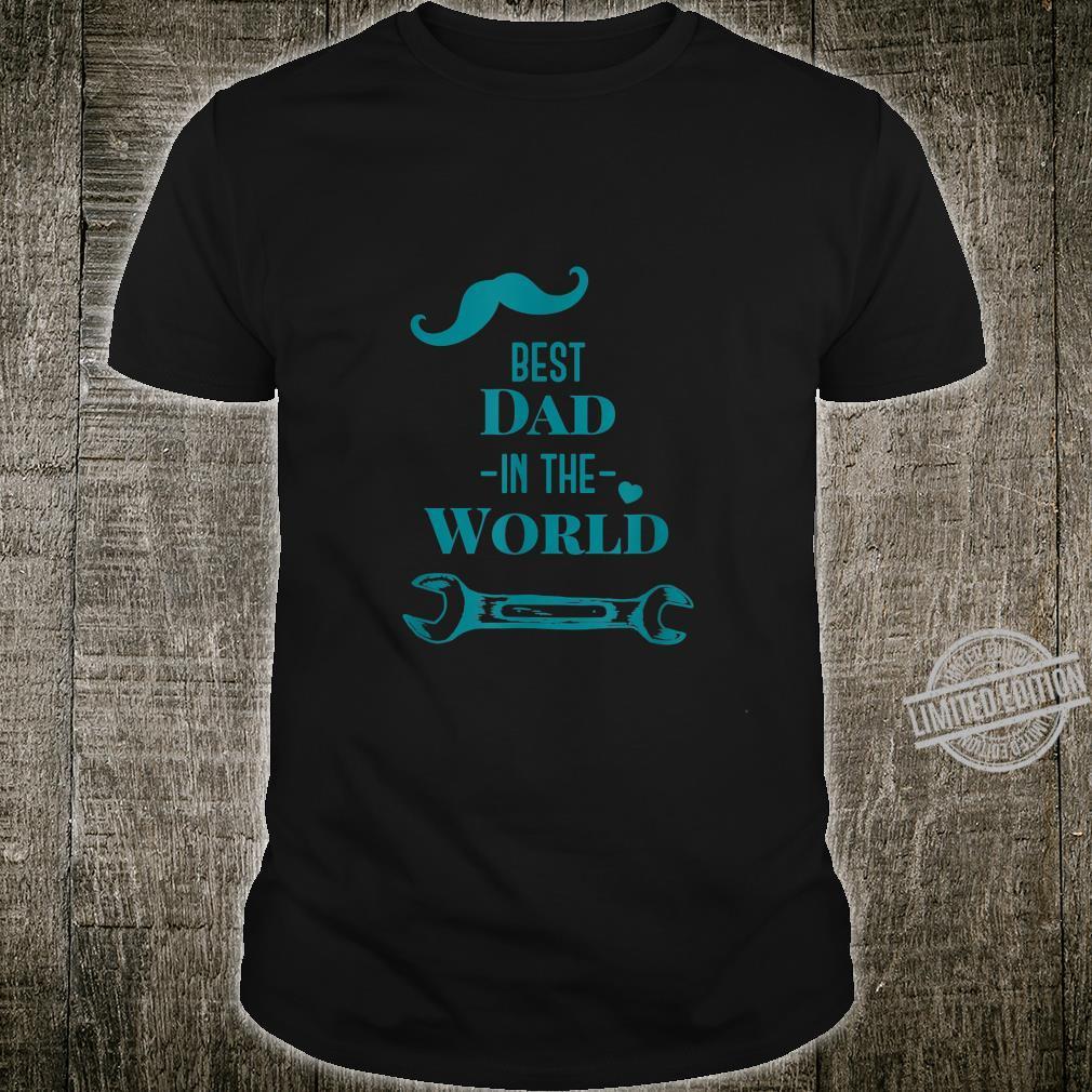 Best dad in the world Shirt