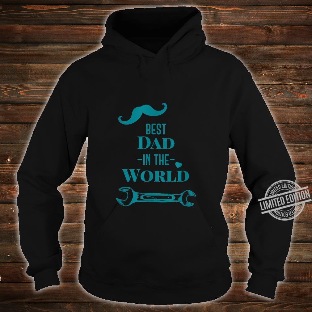 Best dad in the world Shirt hoodie