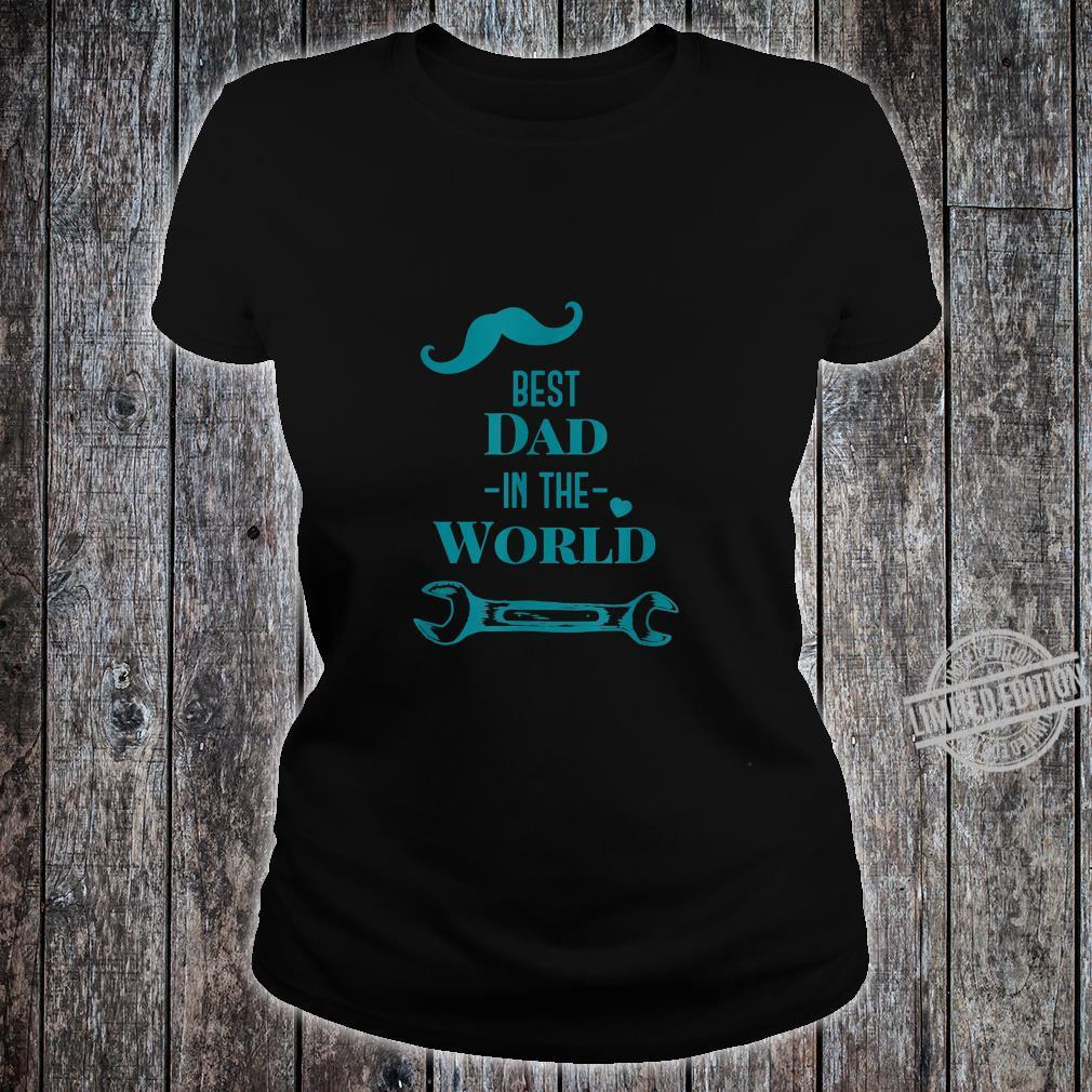 Best dad in the world Shirt ladies tee