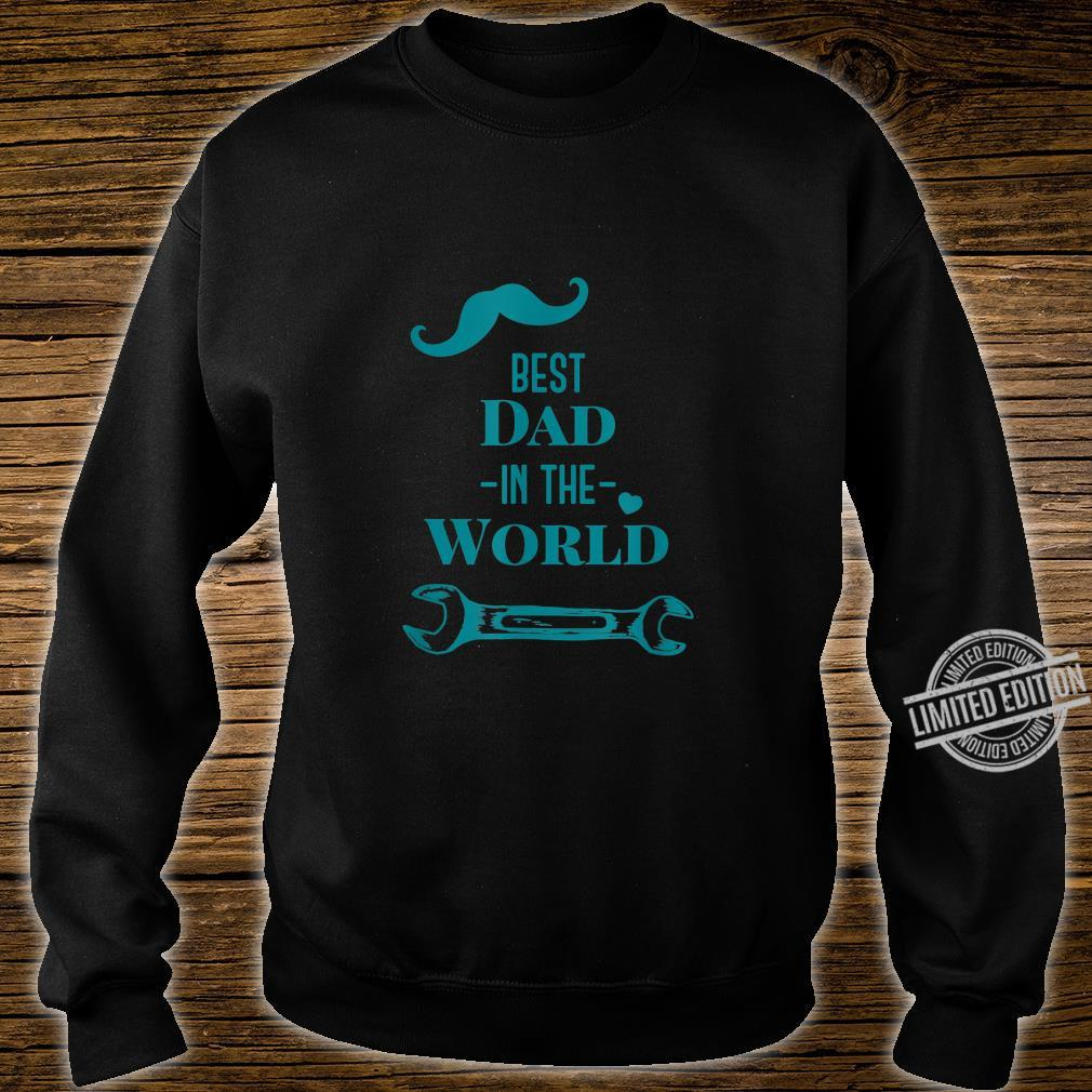 Best dad in the world Shirt sweater