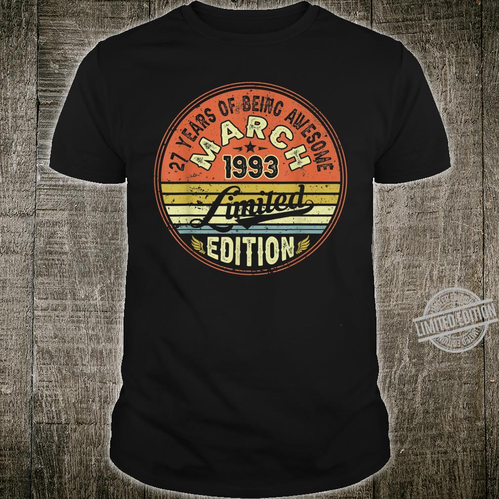 Born March 1993 Birthday Made in 1993 27 Years Old Shirt