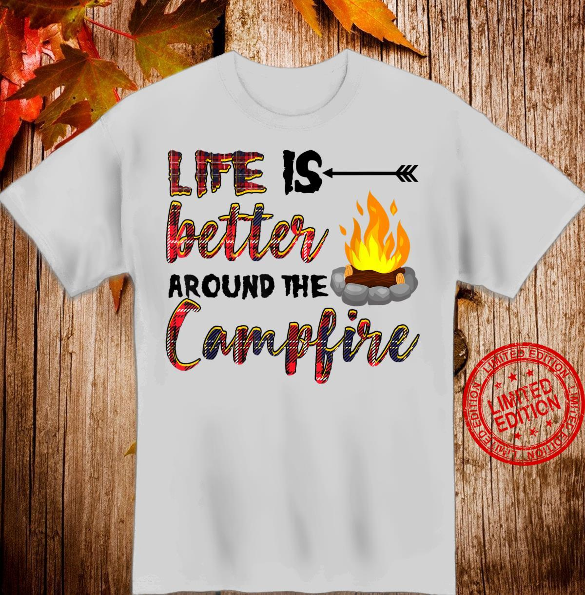 Campfire Camping Life Is Better Around Campfire Shirt