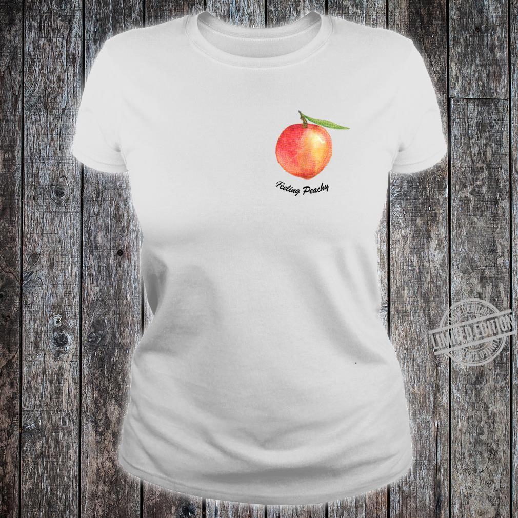 Cute Feeling Peachy Peach Shirt ladies tee