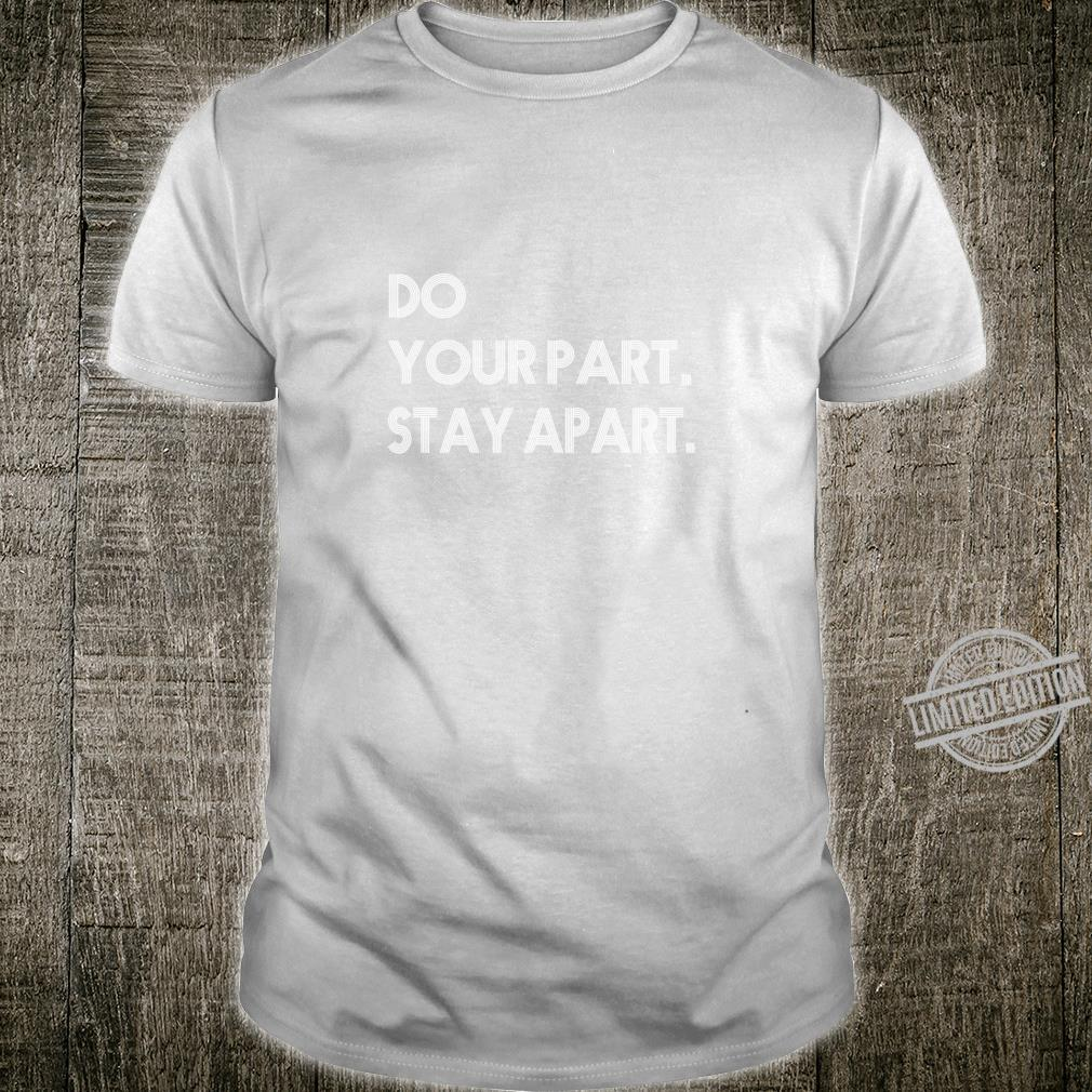 Do Your Part Stay Aparts Shirt