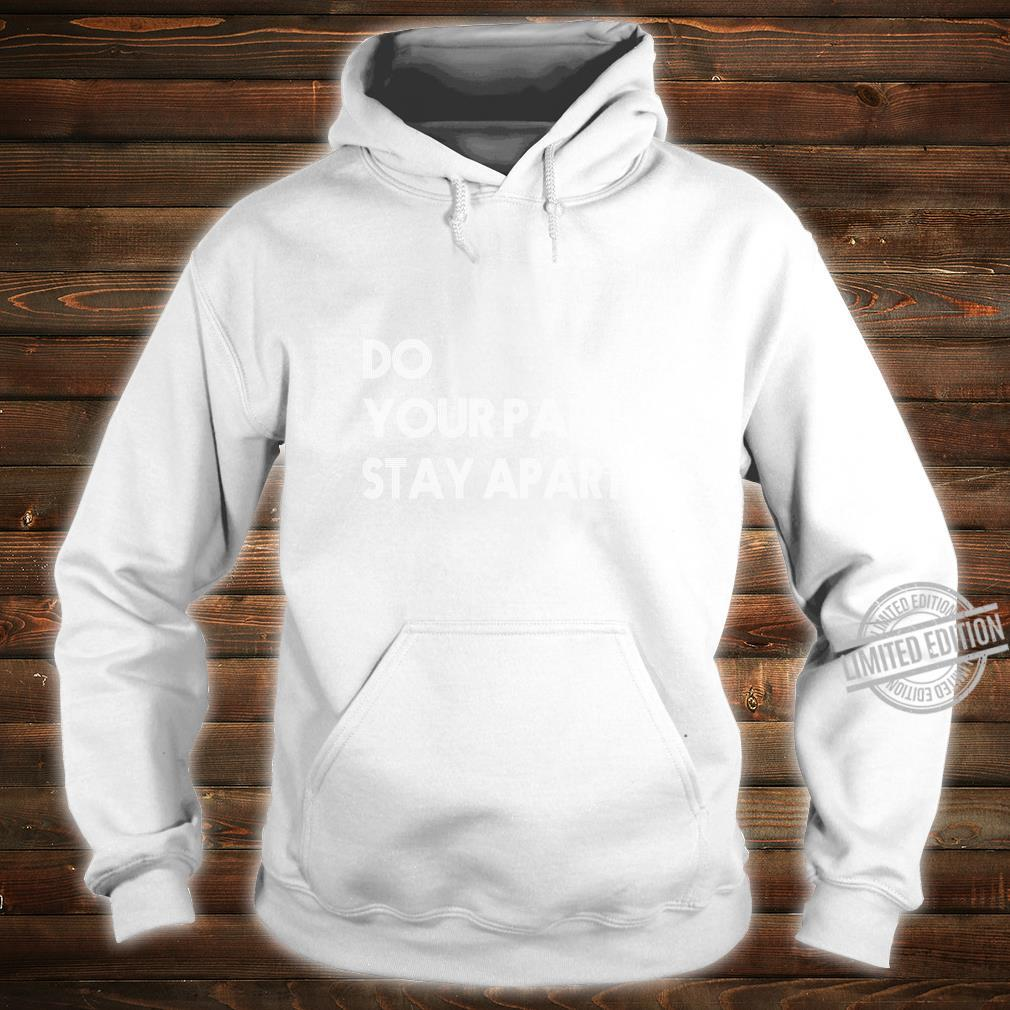 Do Your Part Stay Aparts Shirt hoodie
