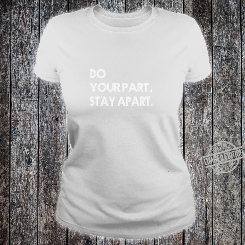 Do Your Part Stay Aparts Shirt ladies tee