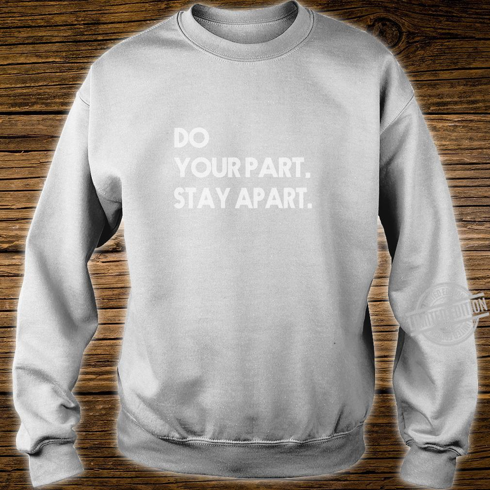 Do Your Part Stay Aparts Shirt sweater
