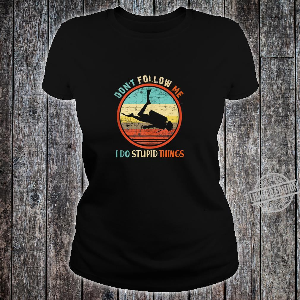Don't Follow Me I Do Stupid Thing Scuba Diving Vintage Shirt ladies tee