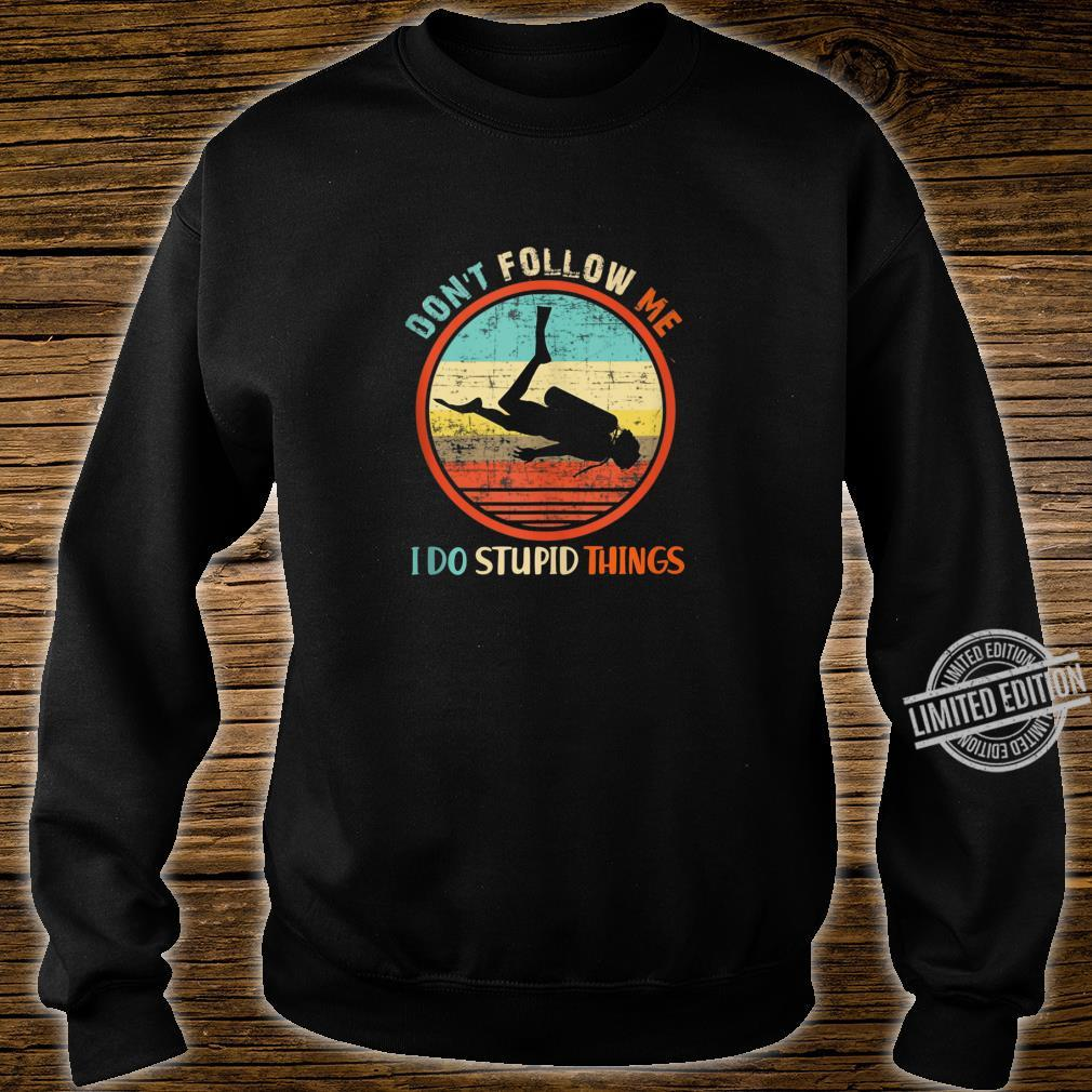 Don't Follow Me I Do Stupid Thing Scuba Diving Vintage Shirt sweater