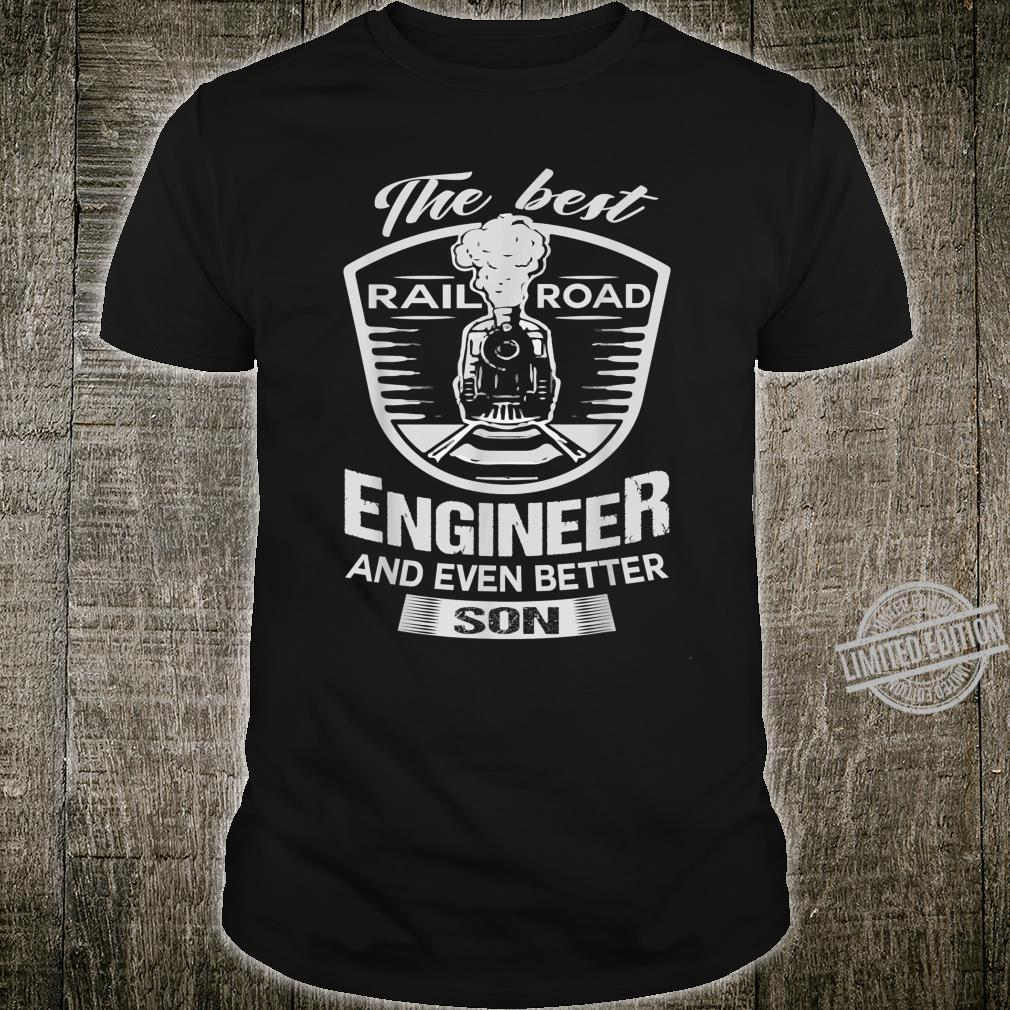 Engineer The Best Rail Road Engineer And Even Beter Son Shirt