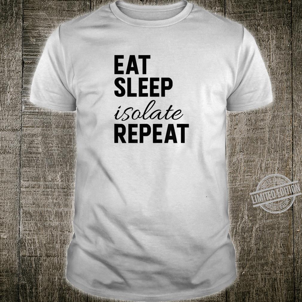 Essen Schlaf isolieren Wiederholen Shirt