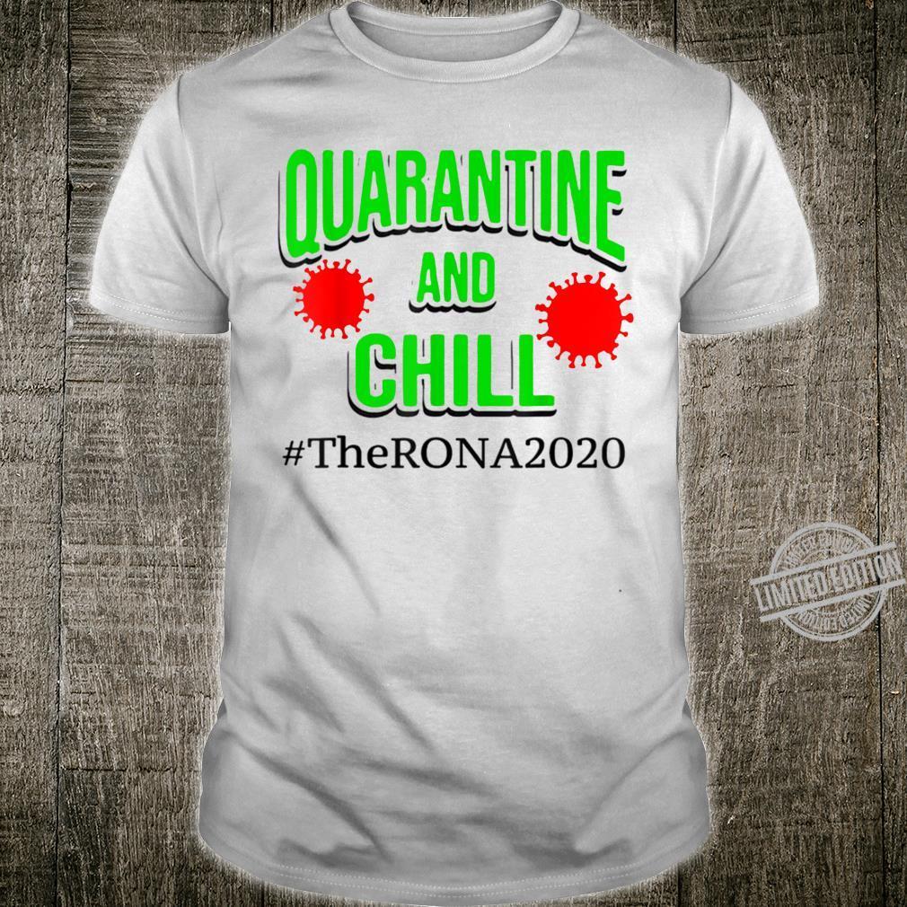 Fun The Rona 2020 Quarantine and Chill Shirt