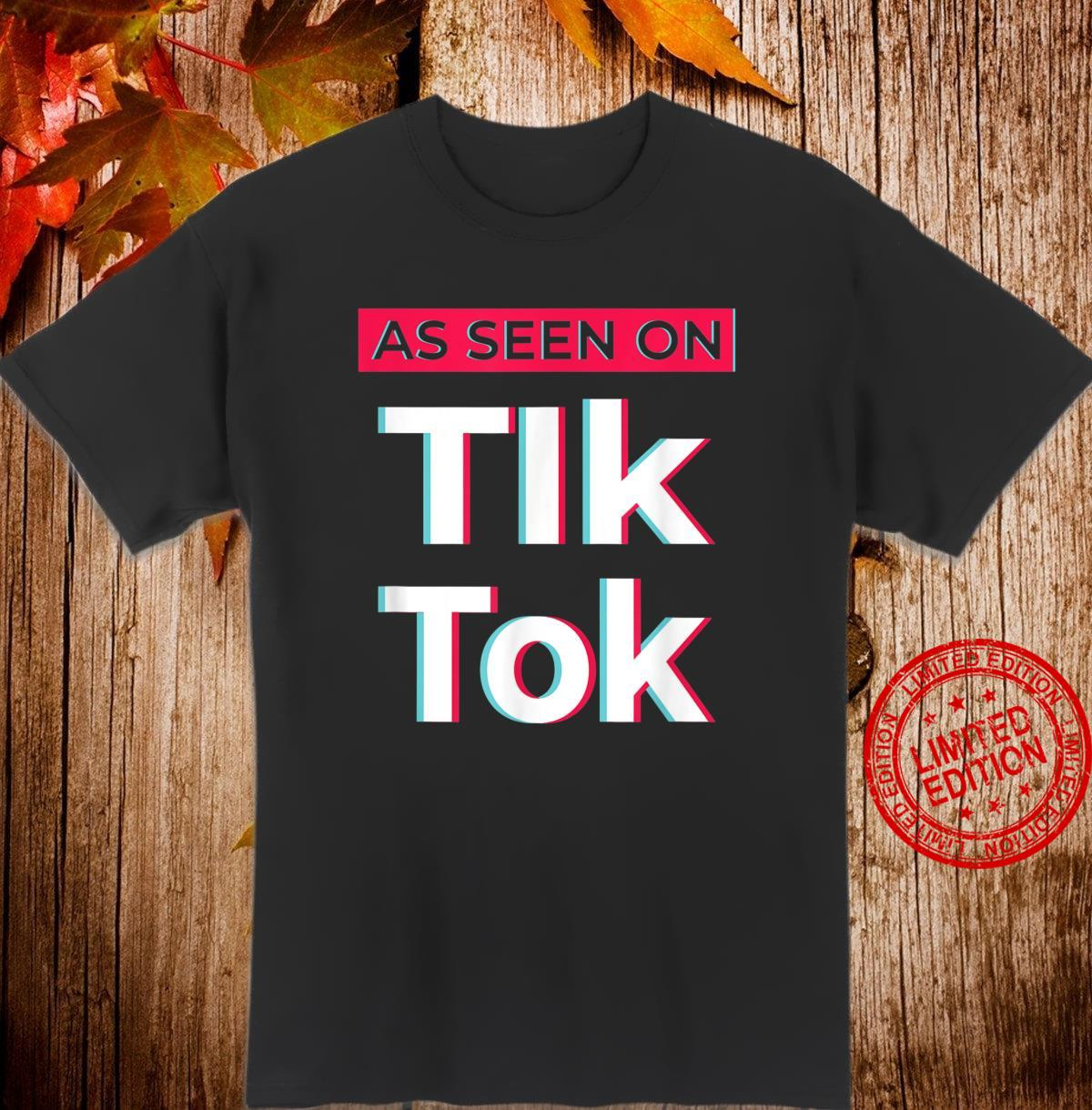 Funny As Seen On Tik and Tok Social Media Famous Viral Meme Shirt