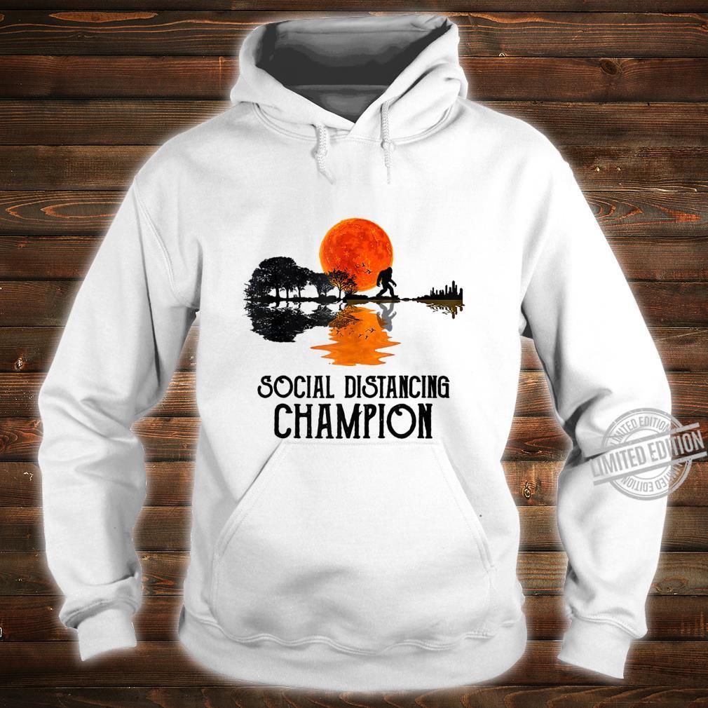 Funny Bigfoot Social Distancing Champion Antisocial Shirt hoodie