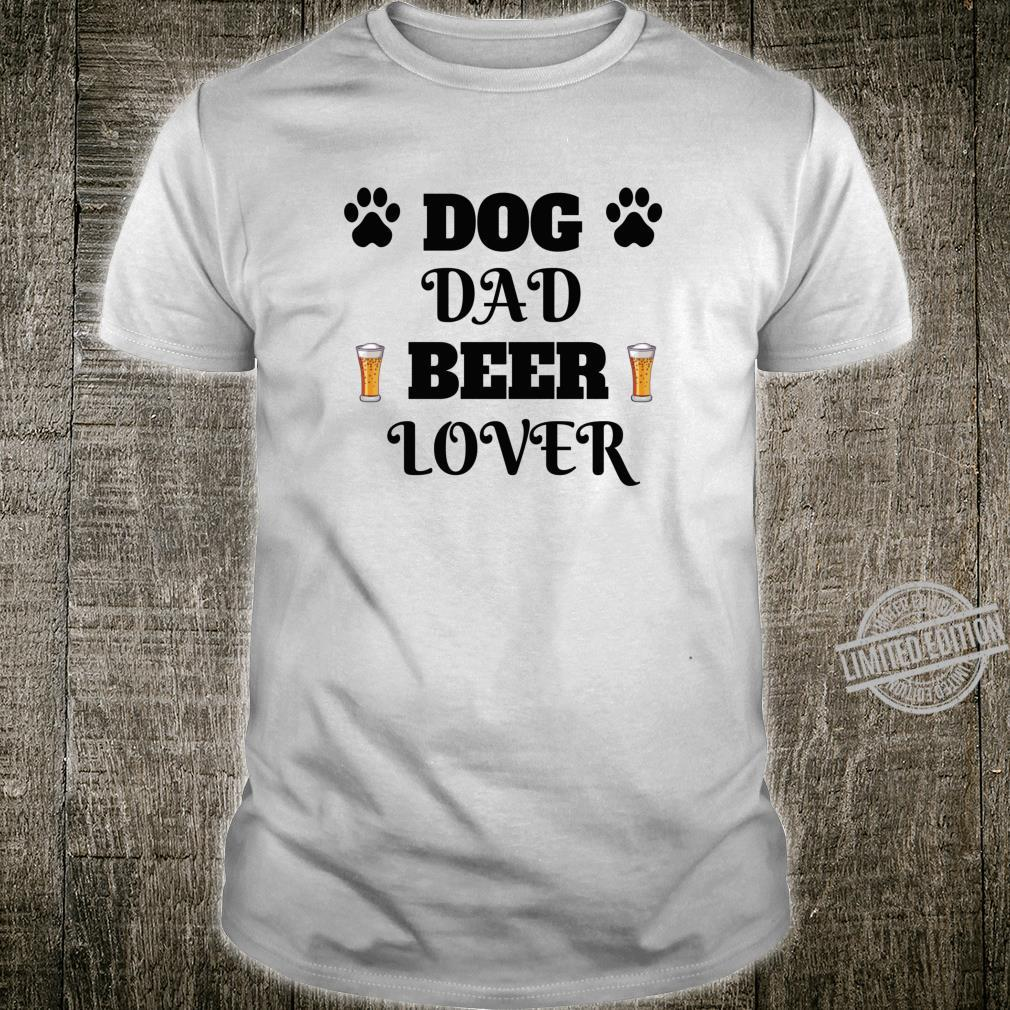 Funny Dog Dad Beer Shirt