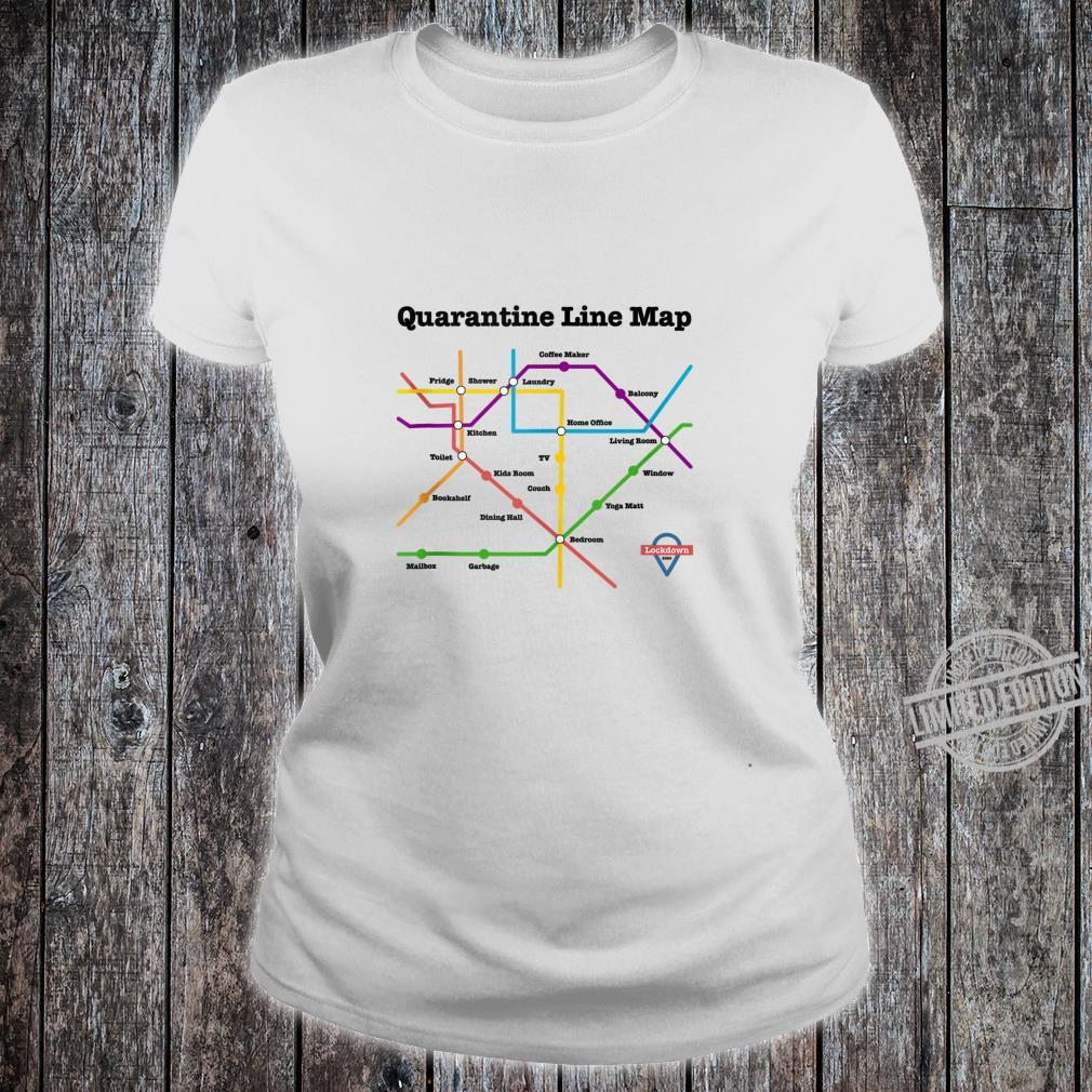 Funny Quarantine Line Map Daily Commute Social Distancing Shirt ladies tee
