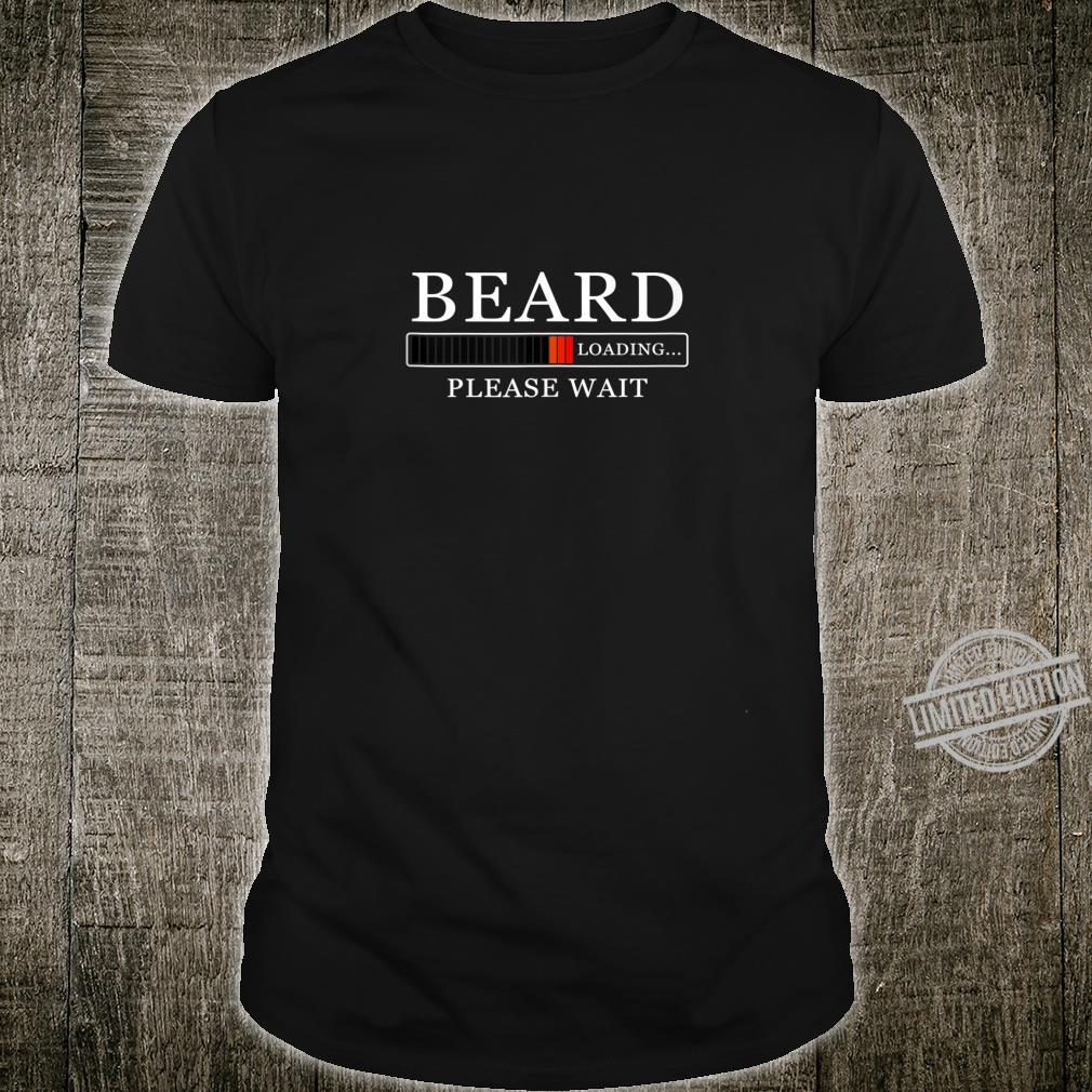 Funny Without Beard Sayings Beard Loading Please Wait Shirt