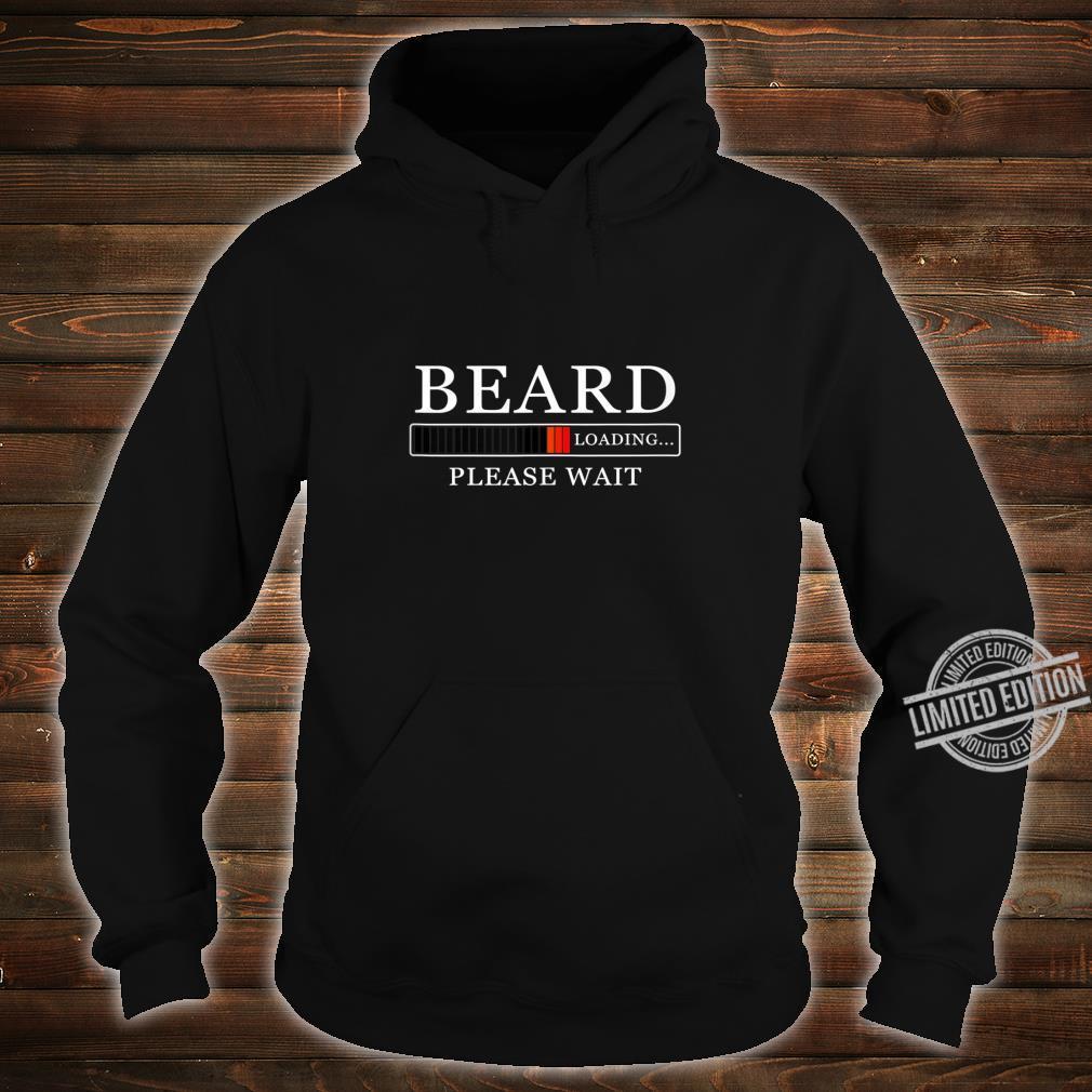 Funny Without Beard Sayings Beard Loading Please Wait Shirt hoodie
