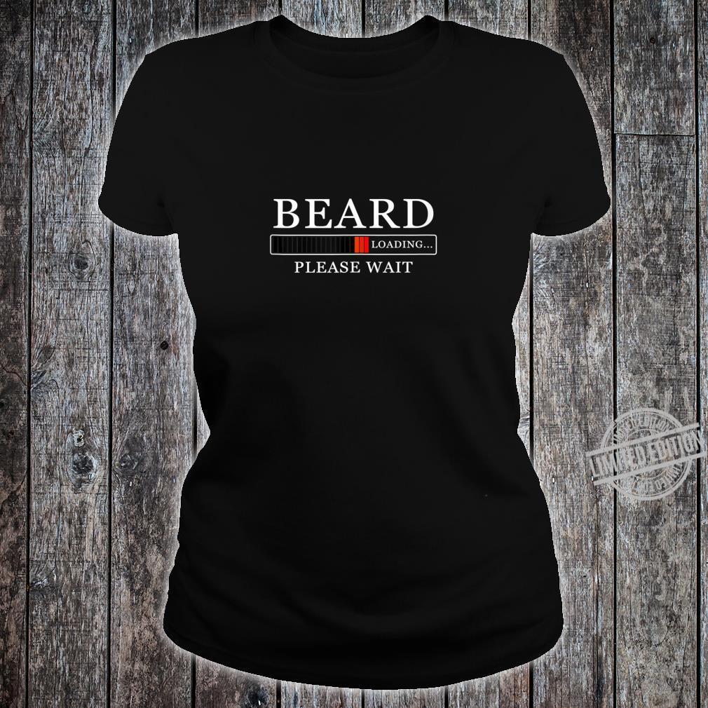 Funny Without Beard Sayings Beard Loading Please Wait Shirt ladies tee