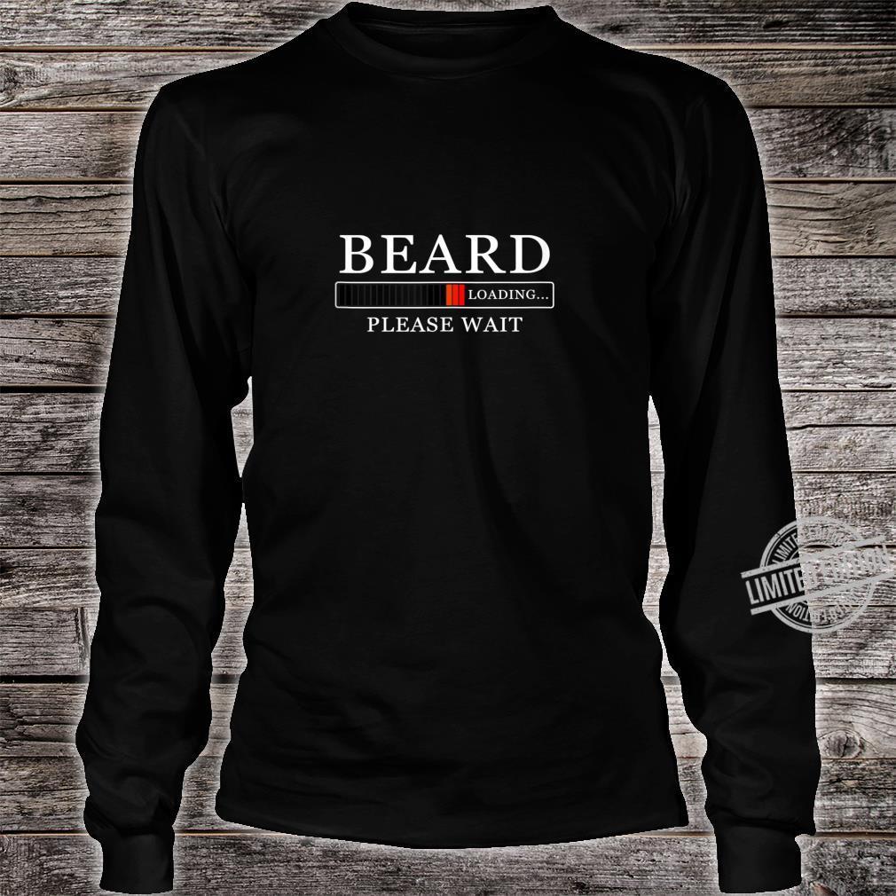 Funny Without Beard Sayings Beard Loading Please Wait Shirt long sleeved